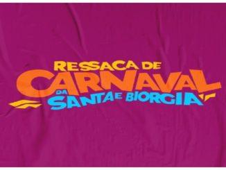 Ressaca de Carnaval da Santa e Biorgia 2020